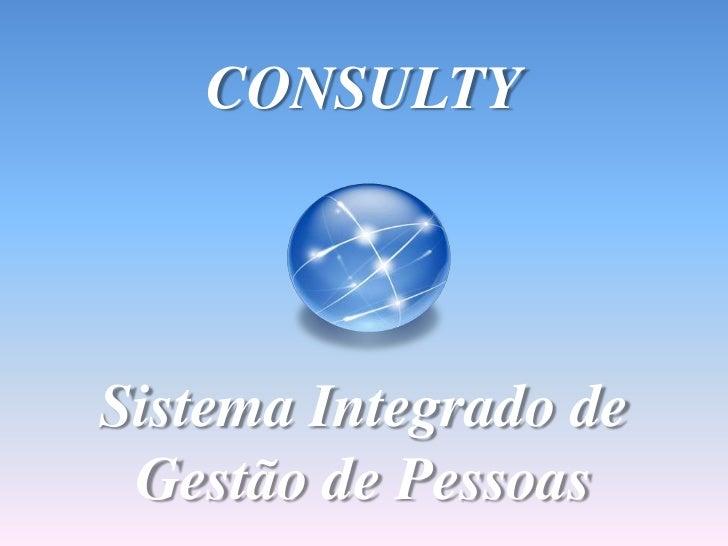 CONSULTY<br />Sistema Integrado de Gestão de Pessoas<br />