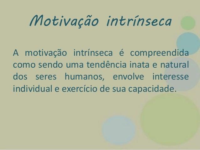 Apresentação De Psicologia Oganizacional Motivação Intrínseca