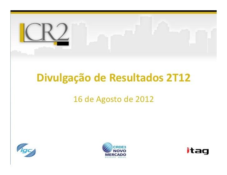Divulgação de Resultados 2T12      16 de Agosto de 2012