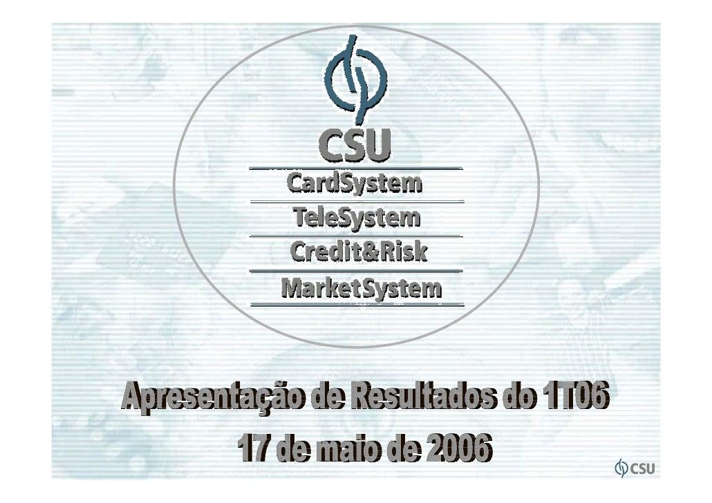 Ambiente de negócios• Crescimento da base de cartões em 2006                      • Competição                            ...