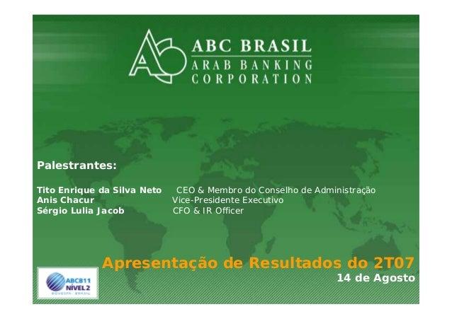 1 Apresentação de Resultados do 2T07 14 de Agosto Palestrantes: Tito Enrique da Silva Neto CEO & Membro do Conselho de Adm...