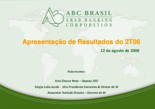 Apresentação de Resultados do 2T08Apresentação de Resultados do 2T08 Palestrantes: 1 Palestrantes: Anis Chacur Neto Sérgio...