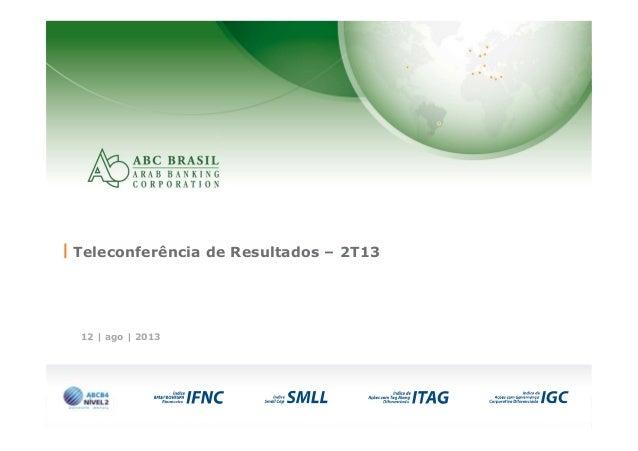 1 12 | ago | 2013 Teleconferência de Resultados – 2T13