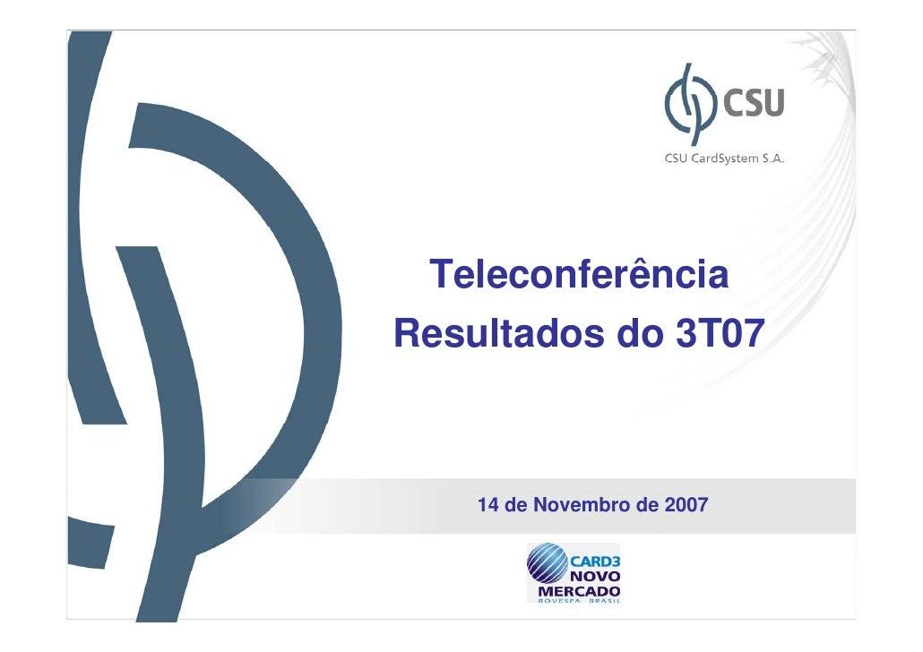 TeleconferênciaResultados do 3T07    14 de Novembro de 2007                             1