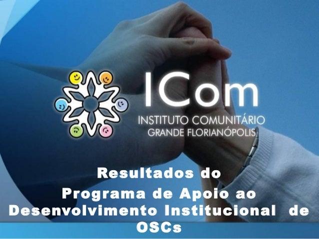 Resultados do Programa de Apoio ao Desenvolvimento Institucional de OSCs