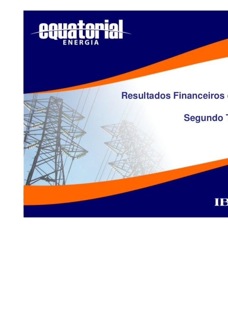 Resultados Financeiros e Operacionais             Segundo Trimestre, 2007