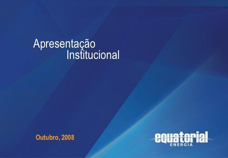 Apresentação              Institucional                         Apresentação Institucional         Outubro, 2008Julho de 2...