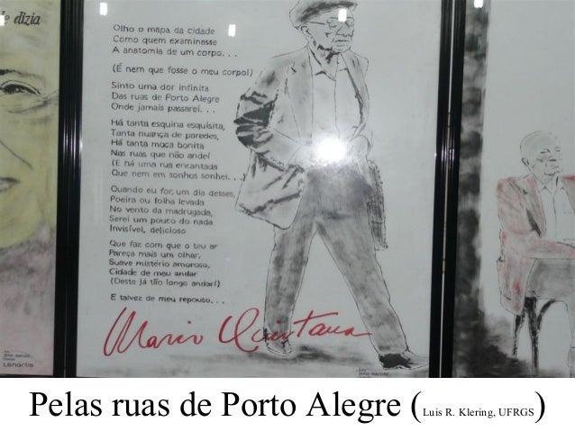 Pelas ruas de Porto Alegre (   Luis R. Klering, UFRGS   )