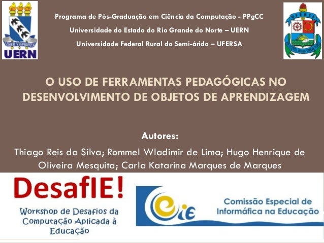 Programa de Pós-Graduação em Ciência da Computação - PPgCC            Universidade do Estado do Rio Grande do Norte – UERN...