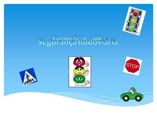 Andar correctamente na via pública Uma vez que os acidentes rodoviários são uma das principais causas de morte infantil no...