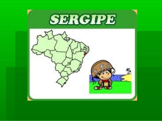 Nome do estadoNome do estado Sergipe-Sergipe- Está situado naEstá situado naRegião NordesteRegião Nordeste éétambém o MEN...