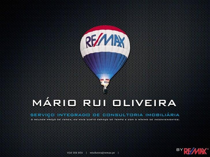 MÁRIO RUI OLIVEIRA serviço integrado de consultoria imobiliária o melhor preço de venda, no mais curto espaço de tempo e c...