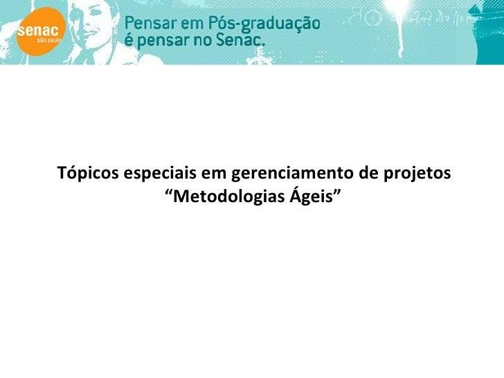 """Tópicos especiais em gerenciamento de projetos  """" Metodologias Ágeis"""""""