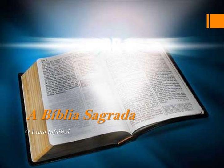 A Bíblia SagradaO Livro Infalível