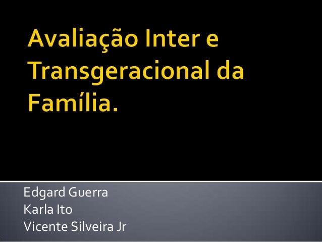 Edgard GuerraKarla ItoVicente Silveira Jr