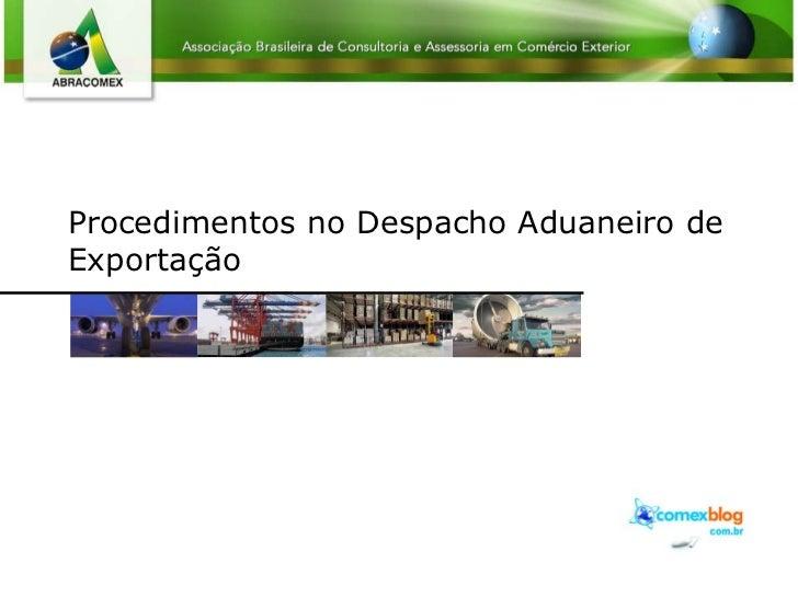 Procedimentos no Despacho Aduaneiro de Exportação
