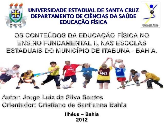 UNIVERSIDADE ESTADUAL DE SANTA CRUZUNIVERSIDADE ESTADUAL DE SANTA CRUZ DEPARTAMENTO DE CIÊNCIAS DA SAÚDEDEPARTAMENTO DE CI...