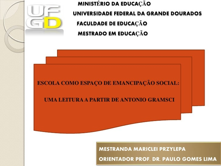 MINISTÉRIO DA EDUCAÇÃO          UNIVERSIDADE FEDERAL DA GRANDE DOURADOS           FACULDADE DE EDUCAÇÃO           MESTRADO...