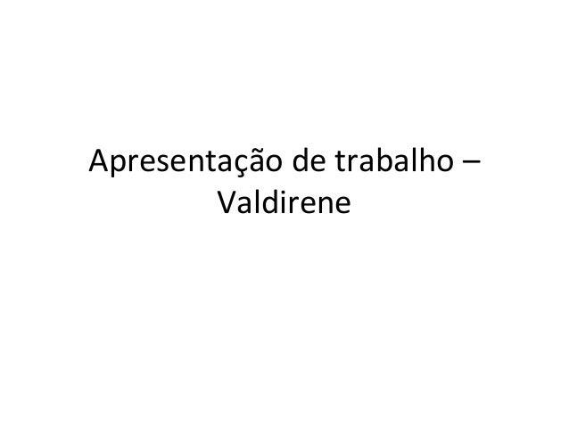 Apresentação de trabalho – Valdirene