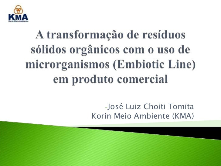 -JoséLuiz Choiti TomitaKorin Meio Ambiente (KMA)