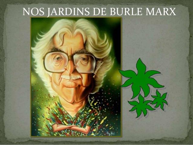 NOS JARDINS DE BURLE MARX