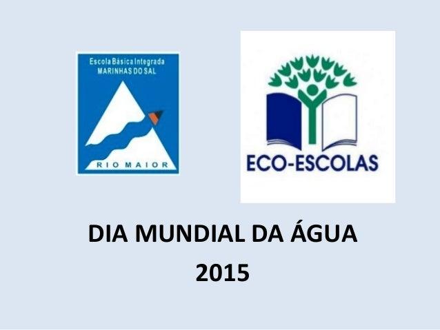 DIA MUNDIAL DA ÁGUA 2015