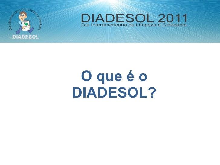 O que é o DIADESOL?