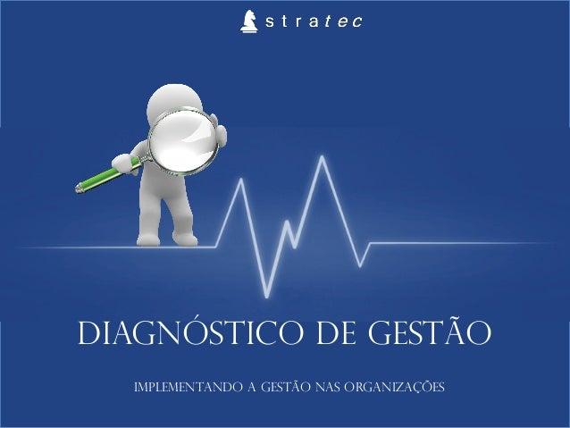DiagnÓstico DE GESTÃO Implementando a gestão nas organizações