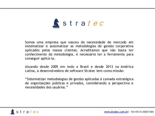 Somos uma empresa que nasceu da necessidade de mercado em sistematizar e automatizar as metodologias de gestão corporativa...