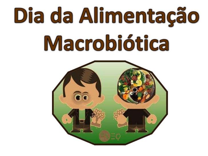 Dia da Alimentação Macrobiótica<br />