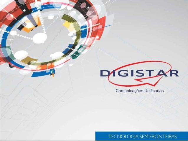•A Digistar é uma empresa 100% nacional que atua desde 1999; • Seu portfólio prima pela inovação e foca em novas tecnologi...