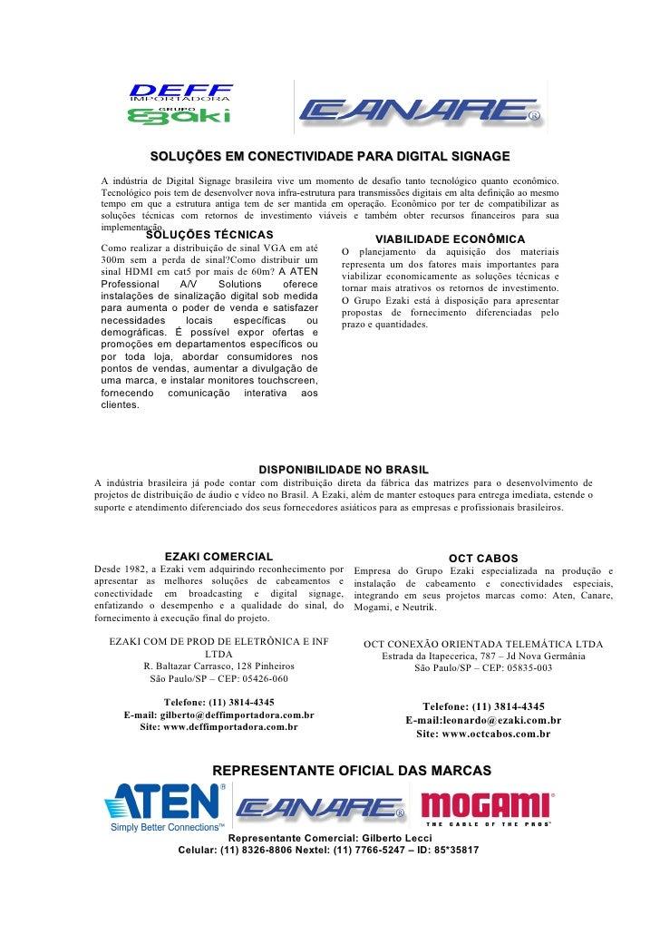 SOLUÇÕES EM CONECTIVIDADE PARA DIGITAL SIGNAGE A indústria de Digital Signage brasileira vive um momento de desafio tanto ...