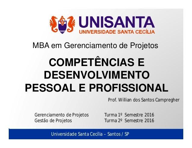 Santos / SPUniversidade Santa Cecília – Santos / SPSantos / SPUniversidade Santa Cecília – Santos / SP MBA em Gerenciament...