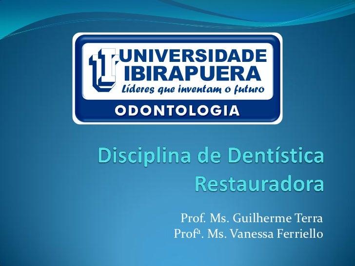 Prof. Ms. Guilherme TerraProfa. Ms. Vanessa Ferriello