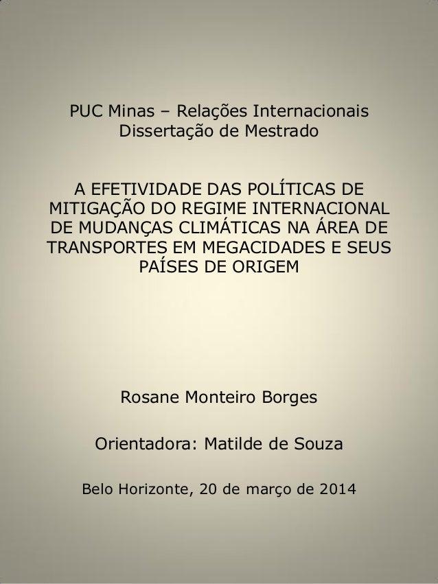 PUC Minas – Relações Internacionais Dissertação de Mestrado A EFETIVIDADE DAS POLÍTICAS DE MITIGAÇÃO DO REGIME INTERNACION...