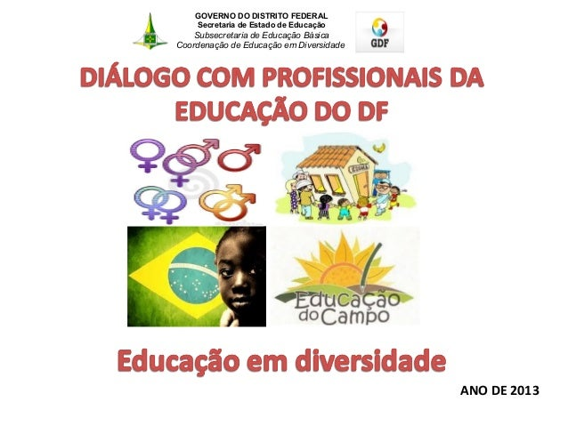 ANO DE 2013GOVERNO DO DISTRITO FEDERALSecretaria de Estado de EducaçãoSubsecretaria de Educação BásicaCoordenação de Educa...