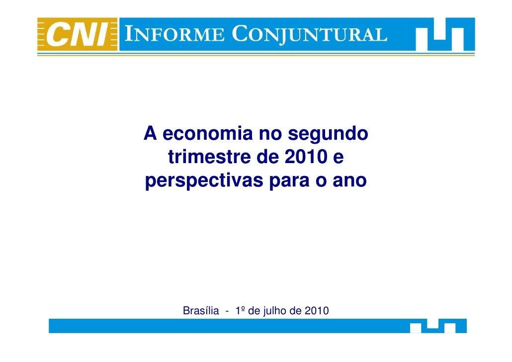 A economia no segundo   trimestre de 2010 e perspectivas para o ano         Brasília - 1º de julho de 2010
