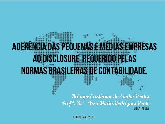 Fortaleza / 2013 Aderência das Pequenas e MédiasEmpresas ao disclosure requeridopelas Normas Brasileiras deContabilidade. ...