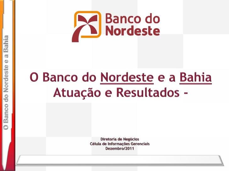 Participação do BNB   nos Financiamentos da Região                                  Por Estado   Em novembro/2011         ...