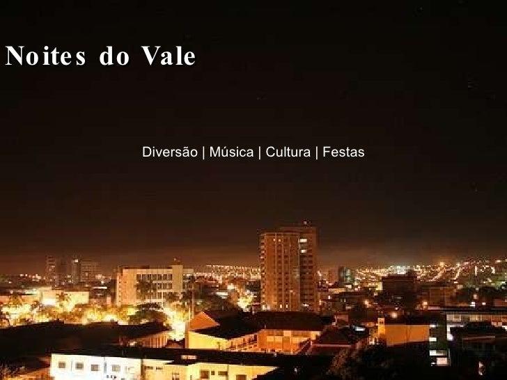 Noites do Vale Diversão | Música | Cultura | Festas