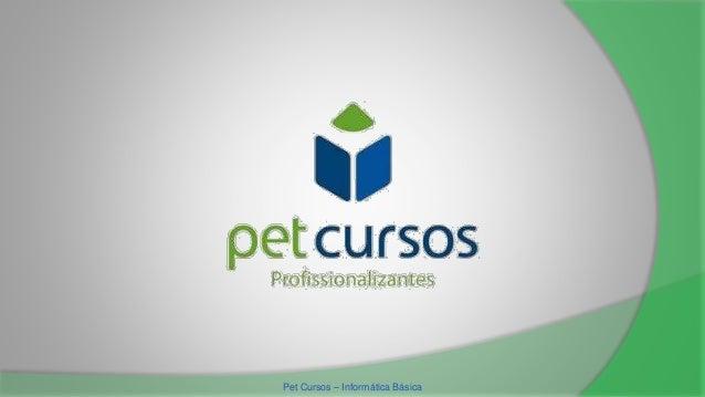 Pet Cursos – Informática Básica