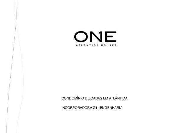 CONDOMÍNIO DE CASAS EM ATLÂNTIDAINCORPORADORA G11 ENGENHARIA