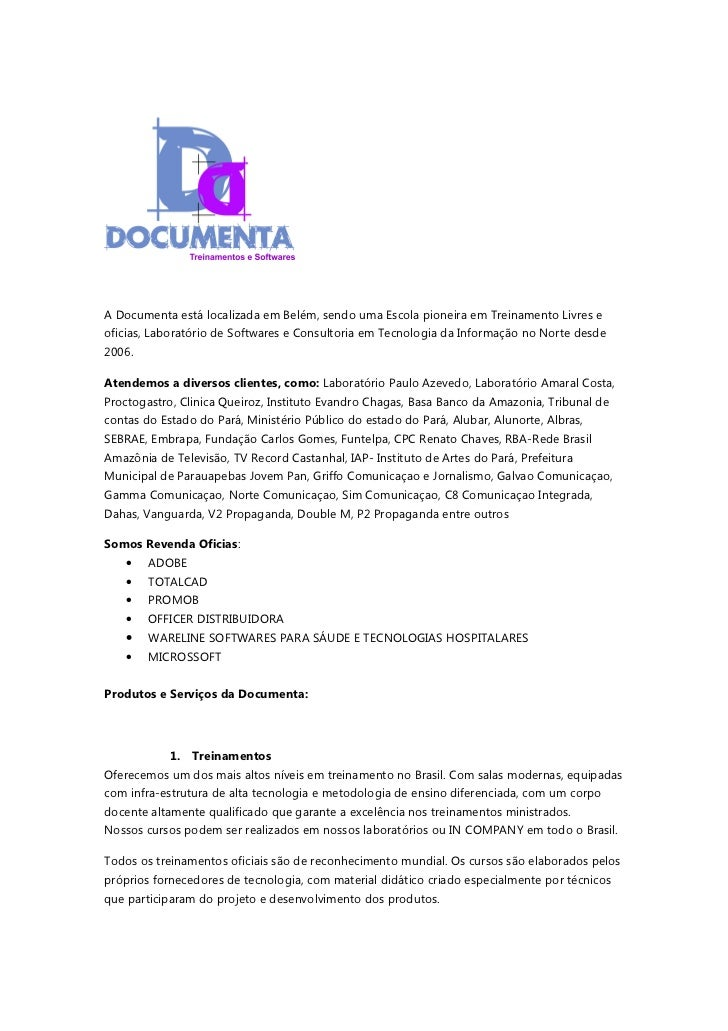 A Documenta está localizada em Belém, sendo uma Escola pioneira em Treinamento Livres eoficias, Laboratório de Softwares e...