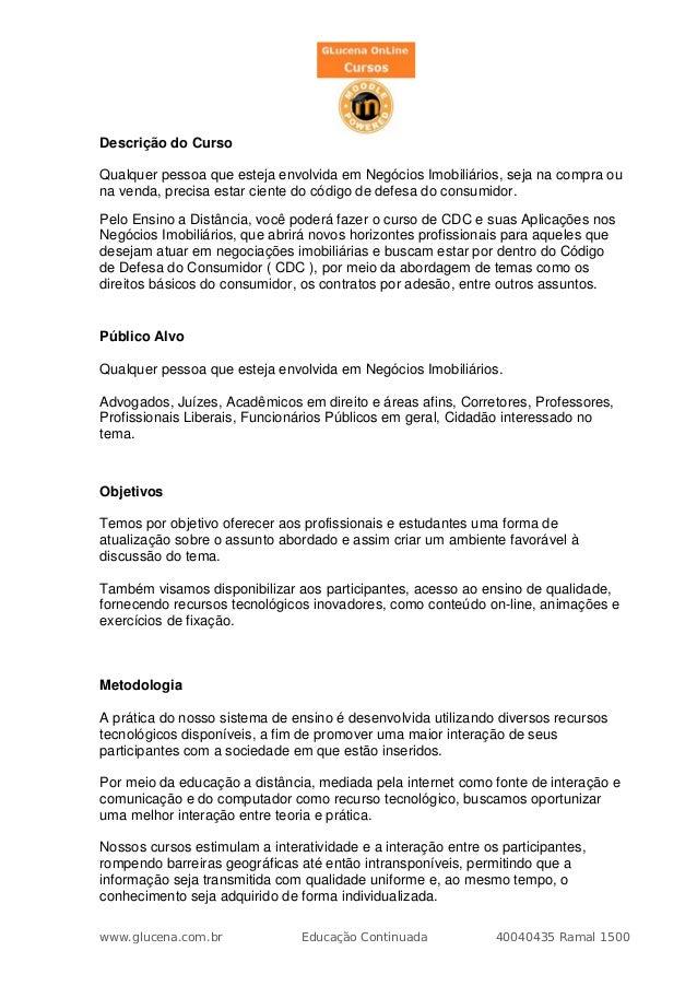 Descrição do CursoQualquer pessoa que esteja envolvida em Negócios Imobiliários, seja na compra ouna venda, precisa estar ...