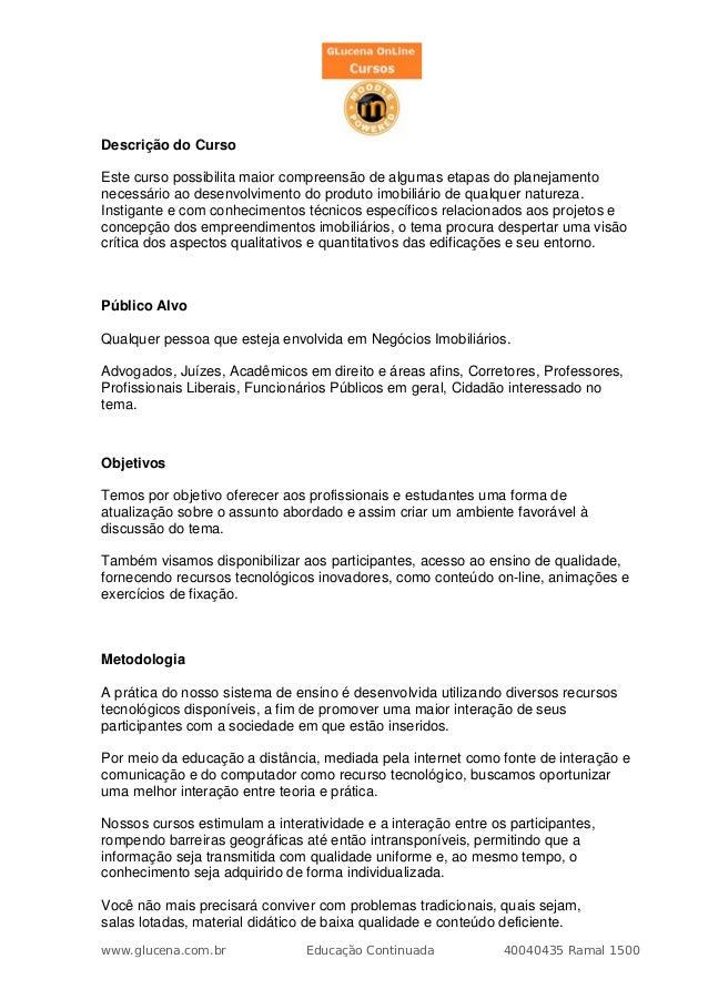Descrição do CursoEste curso possibilita maior compreensão de algumas etapas do planejamentonecessário ao desenvolvimento ...