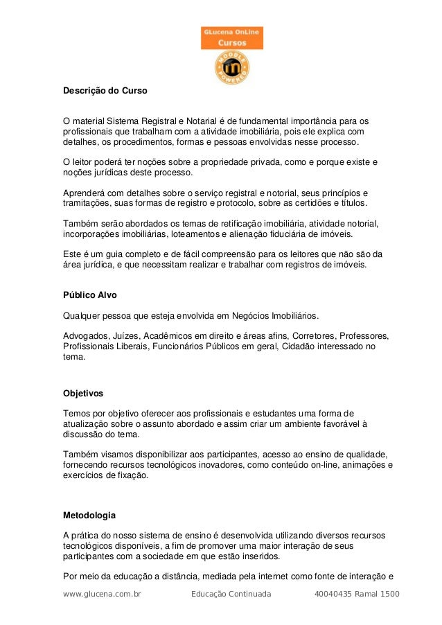 Descrição do CursoO material Sistema Registral e Notarial é de fundamental importância para osprofissionais que trabalham ...