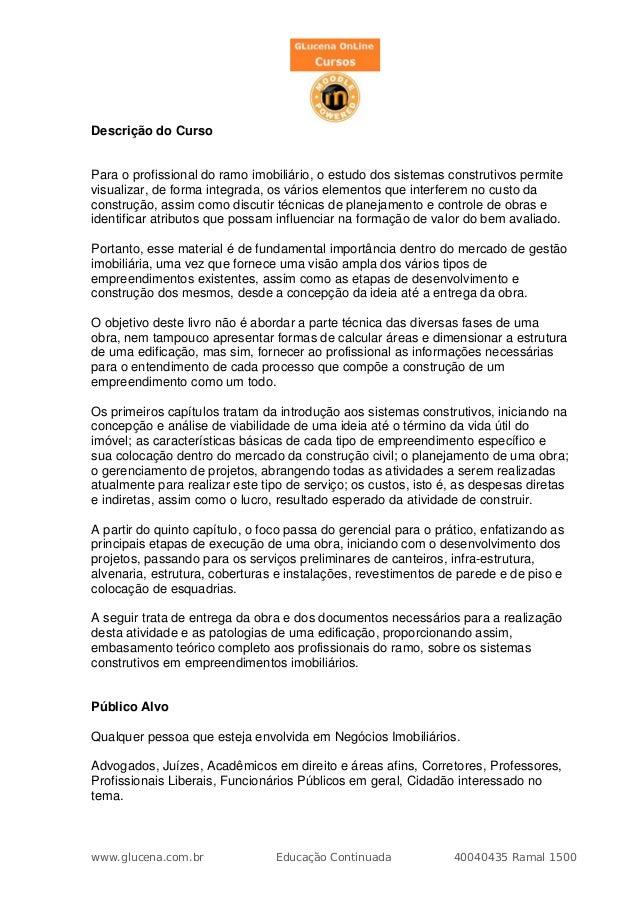 Descrição do CursoPara o profissional do ramo imobiliário, o estudo dos sistemas construtivos permitevisualizar, de forma ...