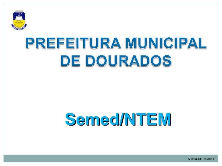 Semed/NTEM             NTEM.DOURADOS
