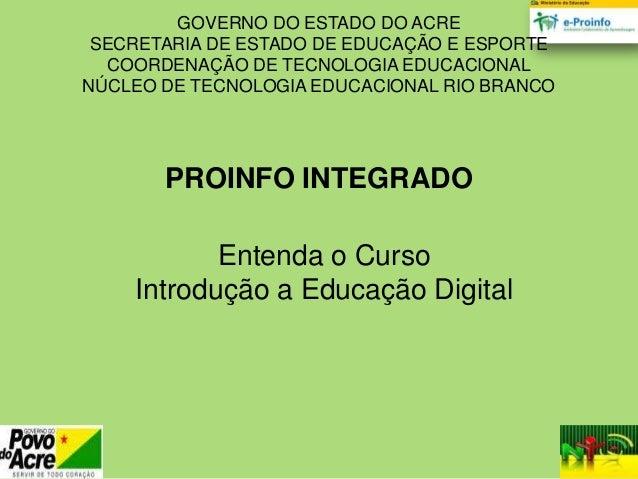 GOVERNO DO ESTADO DO ACRESECRETARIA DE ESTADO DE EDUCAÇÃO E ESPORTECOORDENAÇÃO DE TECNOLOGIA EDUCACIONALNÚCLEO DE TECNOLOG...