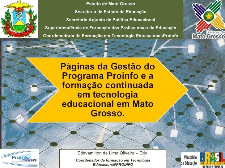 04/03/10 Estado de Mato Grosso Secretaria de Estado de Educação Secretaria Adjunta de Política Educacional Superintendênci...